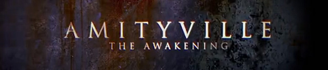 Check Out the First Trailer for Amityville: The Awakening!